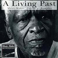 Various Artists: A Living Past - Music Maker Patron's Sampler (digital download)
